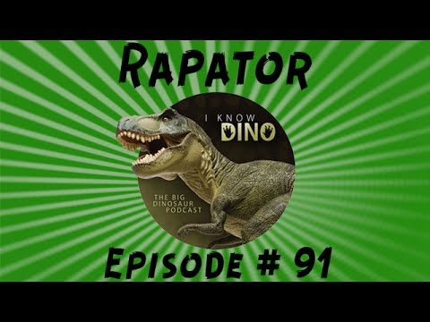 Rapator: I Know Dino Podcast Episode 91