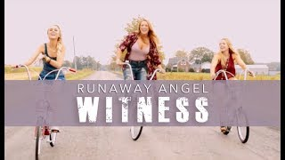 Runaway Angel - Witness (Official Music Video)