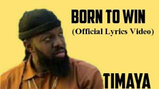 Timaya - Born To Win (Lyrics Video)