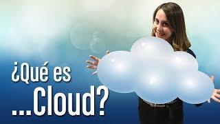 ¿Qué es Cloud?