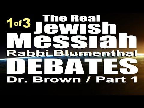 REAL JEWISH MESSIAH DEBATE: Rabbi Blumenthal vs Dr Michael Brown, ASKDrBrown – Part 1 of 3