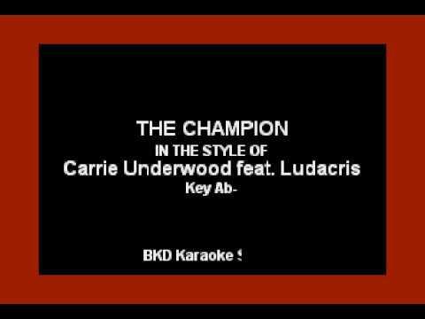 Carrie Underwood - The Champion (ft. Ludacris) (Karaoke with Lyrics)