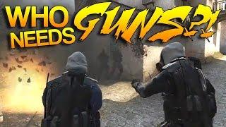 CS:GO - Who needs GUNS?! #7