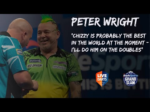 """Peter Wright: """"Chizzy is probably the best in the world at the moment – I'll do him on the doubles"""""""