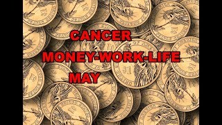 CANCER MAY 2019 MONEY-WORK-LIFE