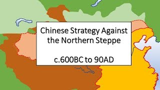 Chinese Strategy Against the Northern Steppe, c.600BC-90AD