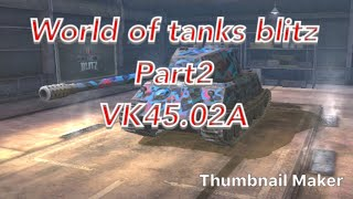 VK 45.02Aを使ってみた! World of tanks  blitz (Part2)