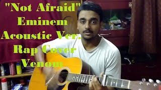 "Eminem-""Not Afraid"" Acoustic Guitar Rap Cover by Venom India"