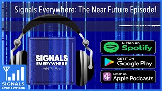 Signals Everywhere Podcast: The Near Future Episode!