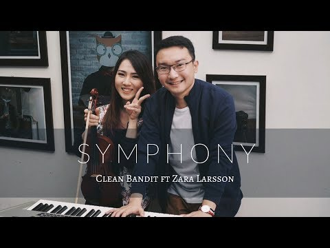 Symphony (Clean Bandit ft. Zara Larsson) Violin and Piano Cover by Kezia Amelia ft. Renardi Effendi
