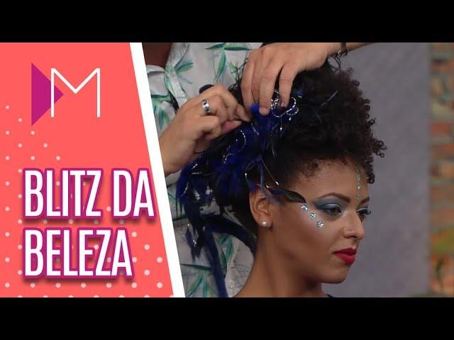 Penteados de Carnaval: Blitz da Beleza - Mulheres (27/02/19)