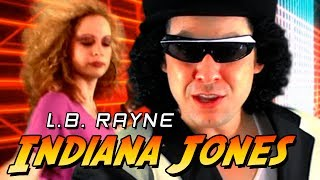 L.B. RAYNE - Indiana Jones