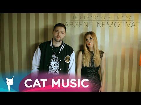 JerryCo Feat. Adda - Absent Nemotivat (Official Video)