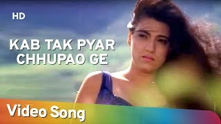 Kab Tak Pyar Chhupao Ge   Karan (1994)   Kumar Sanu, Alka Yagnik   Virender, Trishna