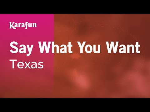 Karaoke Say What You Want - Texas *