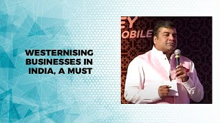Westernising businesses in India  a must