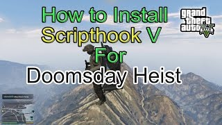 How to Install Scripthook V - Doomsday Heist