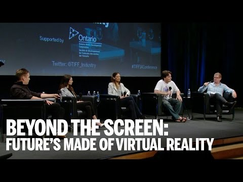 BEYOND THE SCREEN: Future's made of Virtual Reality | TIFF Industry 2014