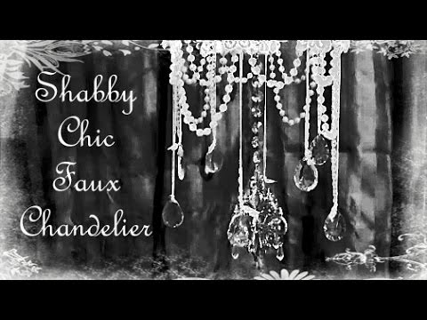 DIY Faux Chandelier - Shabby Style + Timelapse