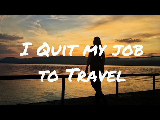 Why I quit my job to travel - How do we afford it? Your questions answered & the Adventure begins!