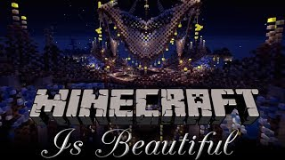 Minecraft Is Beautiful! #2