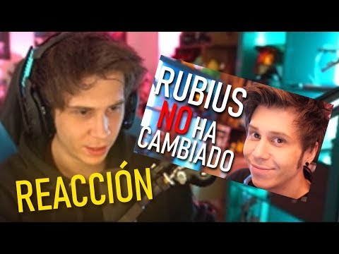 RUBIUS REACCIONA a 'Rubius NO ha CAMBIADO'