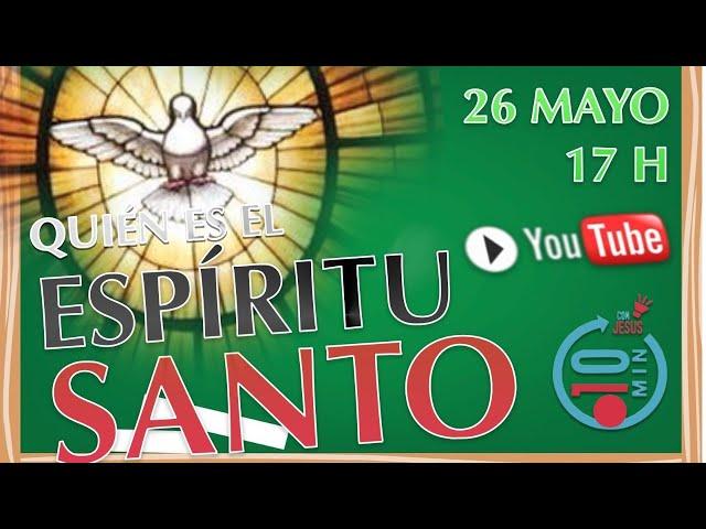 N35 Directo 10mcJ: Quién es el Espíritu Santo