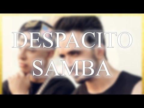 SAMBA | Despacito (André Remix) - 50bpm.