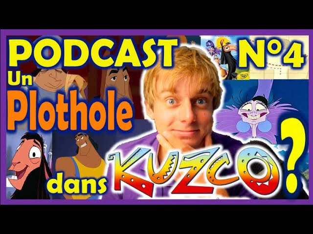 Le Plothole de Kuzco ! - SIMPLE PODCAST - Pod n°4 🎙