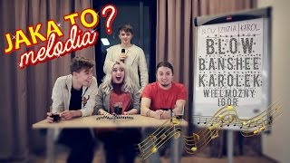 Jaka to melodia CHALLENGE? na YouTube: Blow, Karolek, Banshee