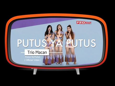 Trio Macan - Putus Ya Putus