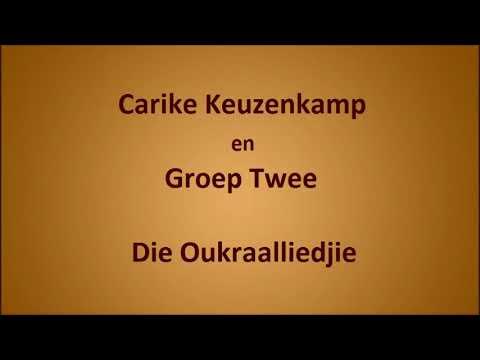 Carike Keuzenkamp en Groep Twee - Die Oukraalliedjie