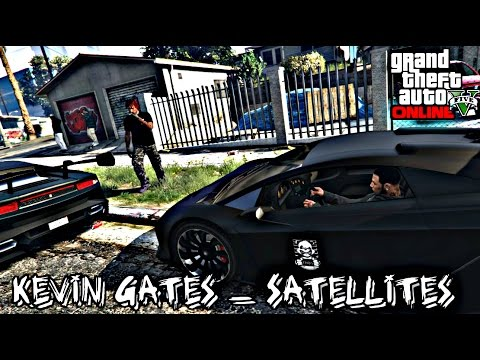 GTA Online ((Music Video)) Kevin Gates - Satellites [HQ]