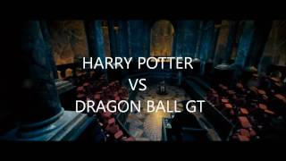 Harry Potter VS Dragon Ball GT