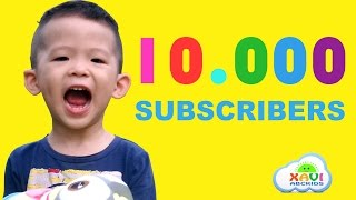 10.000 Subscribers for Kids Channel Xavi ABCKids  - Special Thank!