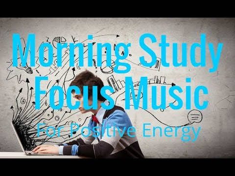 Morning Study Focus Music | Reading | Group work | Mental Activity | Isochronic Tones