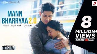 Mann Bharya 2.0 | Shersaah | Shersaah Movie Songs| B Praak| Mann Bharya B Praak|Siddharth M ,Kiara A