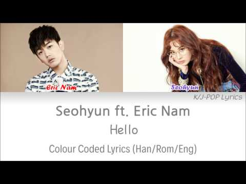 Seohyun Ft. Eric Nam (서현 Ft. 에릭남) - Hello Colour Coded Lyrics (Han/Rom/Eng)
