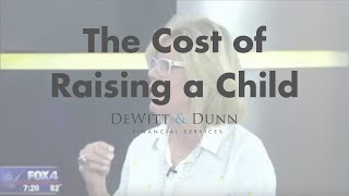 The cost of raising a child in America today is nowhere near what i...