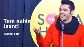 Tum Nahi Jaanti By Manhar Seth | Love Poetry | The Social House Poetry | Whatashort