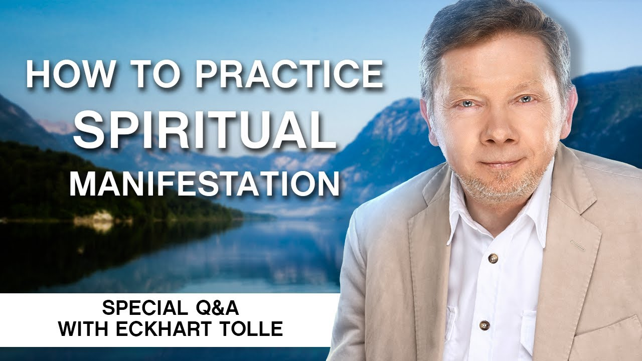 Download How to Practice Spiritual Manifestation  | Conscious Manifestation Q&A With Eckhart Tolle