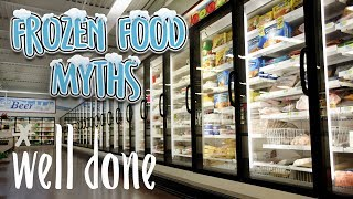 10 Frozen Food Myths | Food 101 | Well Done