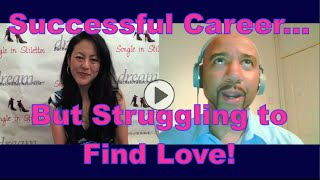 Successful Career, But Struggling to Find Love - Dating Advice for Women