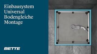 Bette | Bodengleiche Montage Einbausystem Universal