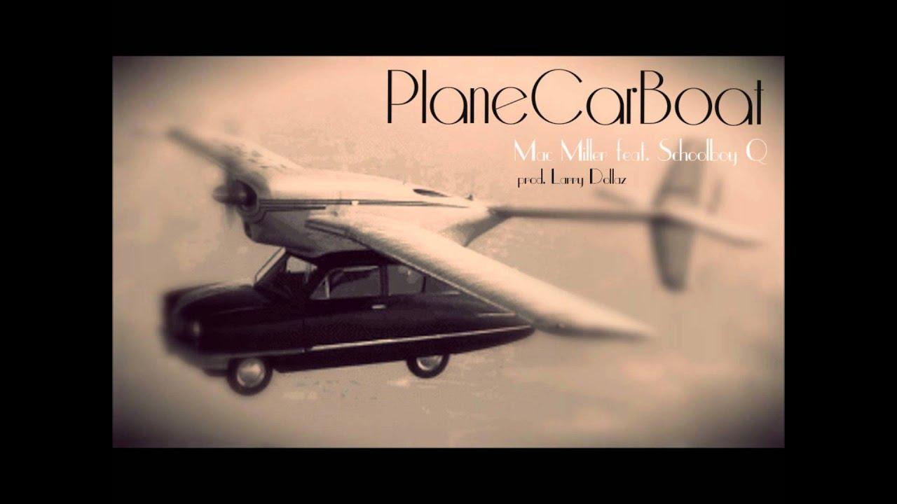 mac miller plane car boat youtube