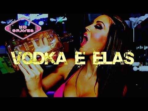 Vodkas e Elas - Insanou | COM GRAVE