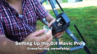 Setting Up the DJI Mavic Pro - Transferring Ownership