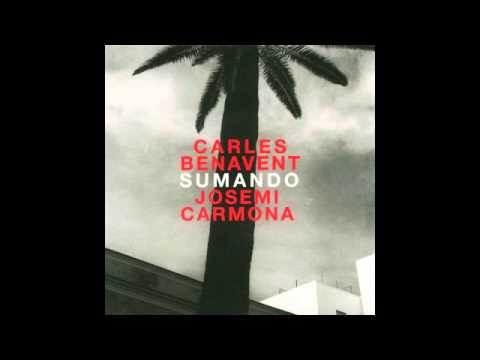 Carles Benavent · Josemi Carmona - Sumando (Disco completo)