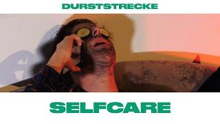 Durststrecke: Selfcare