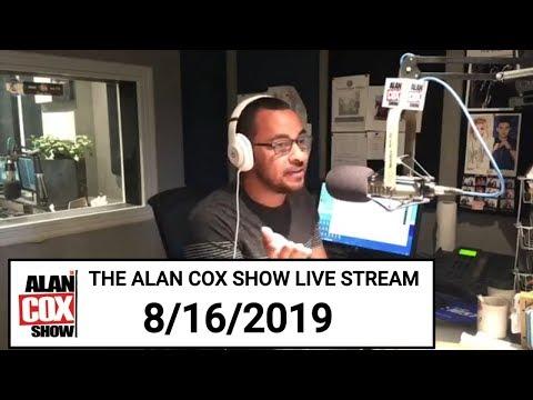 The Alan Cox Show - The Alan Cox Show Live Stream (8/16/2019)